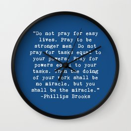 Pray to be Stronger Men Quote Wall Clock
