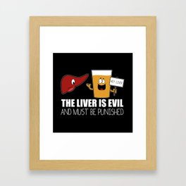 The Liver Is Evil and Must Be Punished Framed Art Print