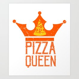Pizza Queen With Crown Gift For Pizza Lover Art Print