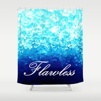 flawless Shower Curtains featuring FLAWLeSS by 2sweet4words Designs
