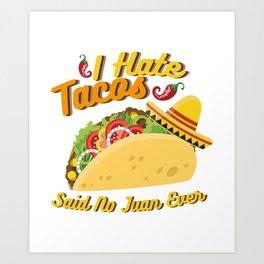 Tacos No Juan Ever Cinco De Mayo Party Art Print