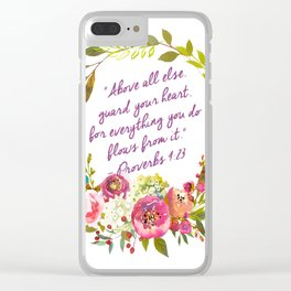 """""""Above all else, guard your heart, for everything you do flows from it.""""  – Proverbs 4:23 Clear iPhone Case"""