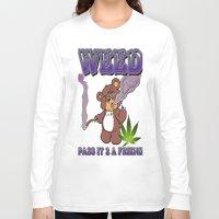 cannabis Long Sleeve T-shirts featuring TIMOTHY THE CANNABIS BEAR  by Timmy Ghee CBP