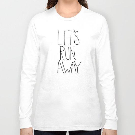 Let's Run Away VII Long Sleeve T-shirt