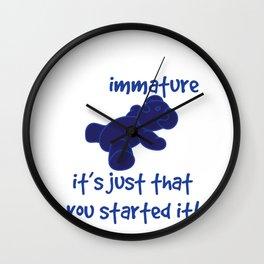 Funny Description Immature Tshirt Design You started it Wall Clock