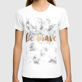 Be Brave Marble 045 T-shirt