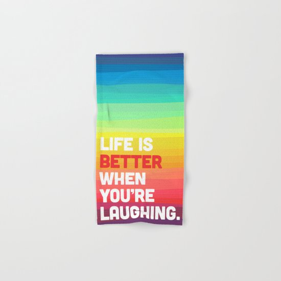 Life When You're Laughing Quote Hand & Bath Towel