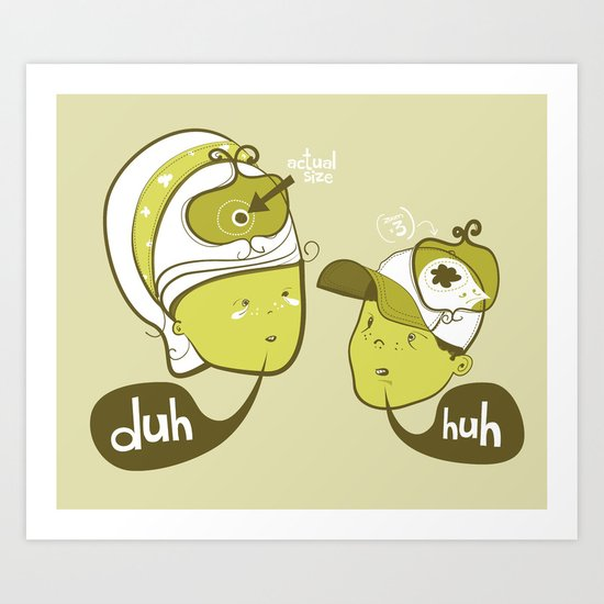 Pea Brain Patty and Bird Brain Bimmy Art Print