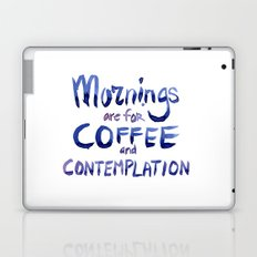 Mornings are for Coffee and Contemplation Stranger Things Quote Laptop & iPad Skin