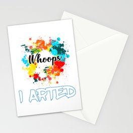 Whoops I Arted Funny design For Artist And Painter Stationery Cards