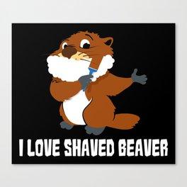 I Love Shaved Beaver   Sarcasm Canvas Print