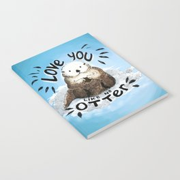 love you like no otter Notebook