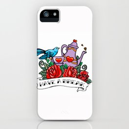 Have a break iPhone Case