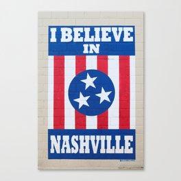 I Believe in Nashville Canvas Print