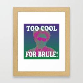 Too Cool for Brule!  Framed Art Print