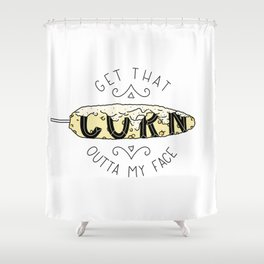 Get That Corn Outta My Face Shower Curtain