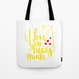 I love you Beary much shirt Tote Bag