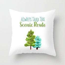 Always Take The Scenic Route Throw Pillow