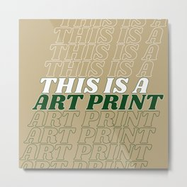 this is a… Metal Print