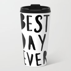 Best Day Ever - Hand lettered typography Metal Travel Mug