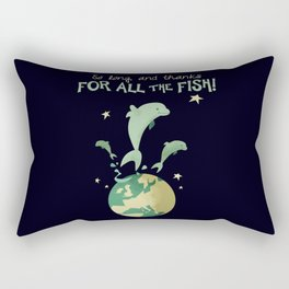 So long, and thanks for all the fish! Rectangular Pillow
