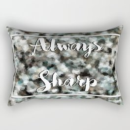 Always Sharp Rectangular Pillow