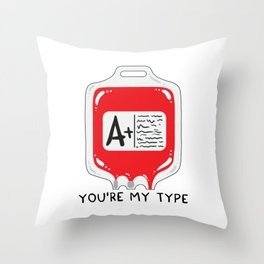 You're my type Throw Pillow