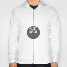 whats that noise? Hoody