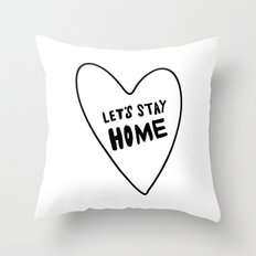 Let's stay home - black and white - hand lettering Throw Pillow