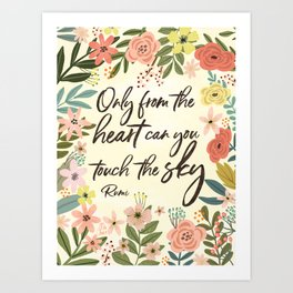 Only from the heart can you touch the sky. Rumi Quote Art Print