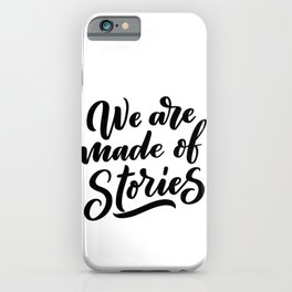We are made of stories - bookaholic quotes handwritting typography iPhone Case