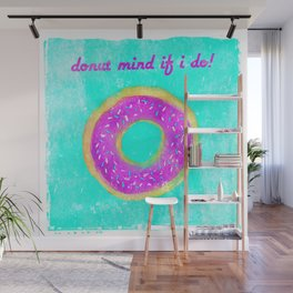 Donut mind if I do Wall Mural