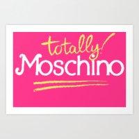moschino Art Prints featuring Totally Moschino by RickyRicardo787