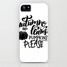 Autumn And Leaves Thanksgiving iPhone Case