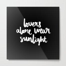 Lovers alone wear sunlight Metal Print