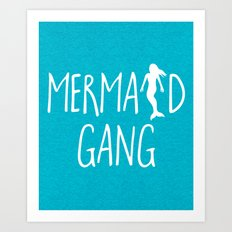 Mermaid Gang Funny Quote Art Print