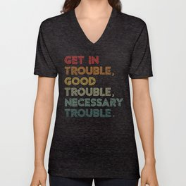 Get in Good Trouble Necessary Trouble Social Justice Civil Rights Unisex V-Neck