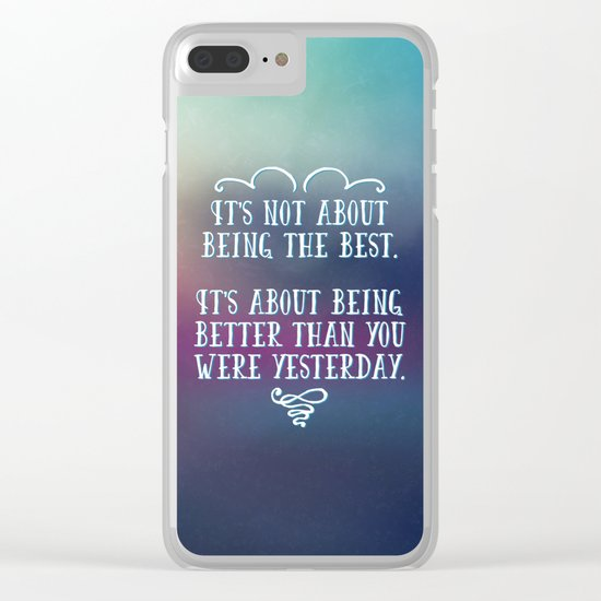 Being The Best Quote Clear iPhone Case