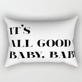 It's All Good Baby, Baby Rectangular Pillow
