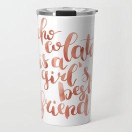 Chocolate is a girl's best friend Travel Mug