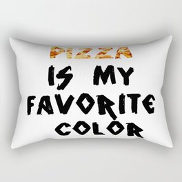 Pizza is my favorite color Rectangular Pillow