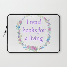 I Read Books For a Living Laptop Sleeve