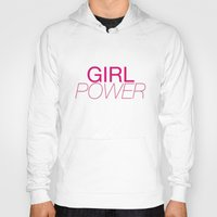 girl power Hoodies featuring Girl Power by kirstenariel
