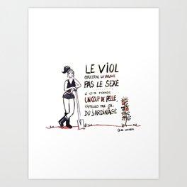Le viol concerne la violence pas le sexe. Art Print