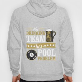 Funny Bar Drinking Pool - Drinking Team Pool Problem Hoody