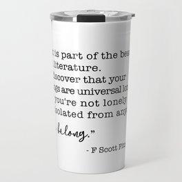 The beauty of all literature - F Scott Fitzgerald Travel Mug