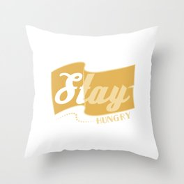 """""""Stay Hungry"""" with this tee! Makes a cute and awesome gift this holiday for your friend and family! Throw Pillow"""