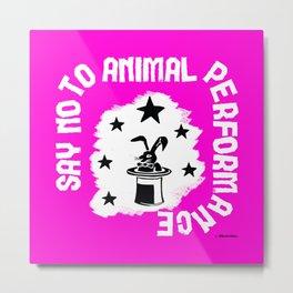 Say NO to Animal Performance -Rabbit Metal Print