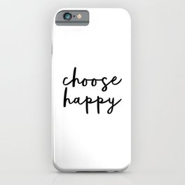 Choose Happy black and white contemporary minimalism typography design home wall decor bedroom iPhone Case