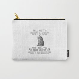Just A Cat Carry-All Pouch